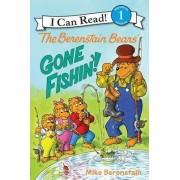 The Berenstain Bears: Gone Fishin'! by Mike Berenstain