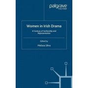 Women in Irish Drama by Melissa Sihra