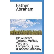 Father Abraham by Ida M Tarbell