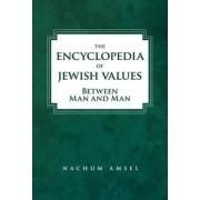 The Encyclopedia of Jewish Values by Nachum Amsel