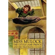 The Little Lame Prince and His Traveling Cloak by Miss Mulcock