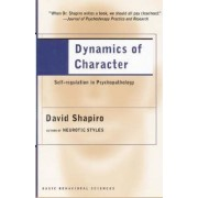 Dynamics of Character by David Shapiro