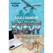Home Grown Enemy: A Tale of Love, Lies and Treason