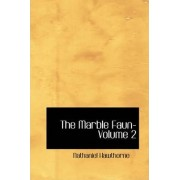 The Marble Faun- Volume 2 by Nathaniel Hawthorne