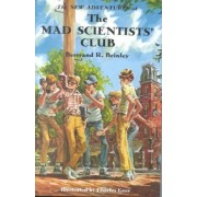 The New Adventures of the Mad Scientists' Club by Bertrand R Brinley