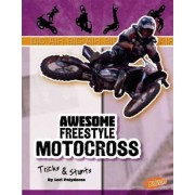 Awesome Freestyle Motocross Tricks & Stunts by Lori Polydoros