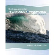 The Management of Technology and Innovation by Margaret A White