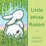 Little White Rabbit by Kevin Henkes