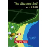The Situated Self by J.T. Ismael
