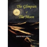 The Glimpses of the Moon - A Tale by Edith Wharton by Edith Wharton