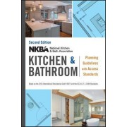 NKBA Kitchen & Bathroom Planning Guidelines with Access Standards by NKBA (National Kitchen & Bath Association)