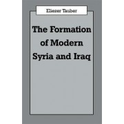 The Formation of Modern Iraq and Syria by Eliezer Tauber