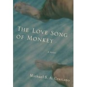 The Love Song of Monkey by Professor of Neuroscience and Psychology Michael S A Graziano