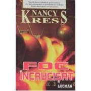 Foc Incrucisat - Nancy Kress