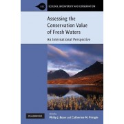 Assessing the Conservation Value of Freshwaters by Philip J. Boon