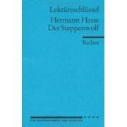 Der Steppenwolf. Lektüreschlüssel für Schüler by Hermann Hesse