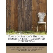 Forty of Boston's Historic Houses by Anonymous