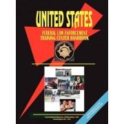 Us Federal Law Enforcement Training Center Handbook by Usa Ibp