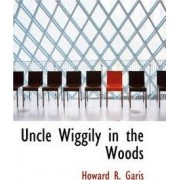 Uncle Wiggily in the Woods by Howard R Garis