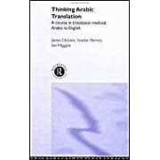 Thinking Arabic Translation: A Course In Translation Method - Arabic To English: Course Book
