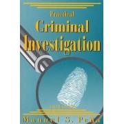 Practical Criminal Investigation by Manuel Pena