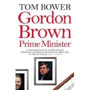 Gordon Brown by Tom Bower