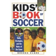 Kids' Book of Soccer by Brooks Clark