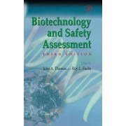 Biotechnology and Safety Assessment by J. A. Thomas