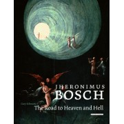 Jheronimus Bosch: The Road to Heaven and Hell