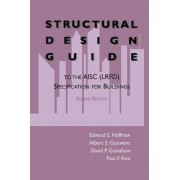 Structural Design Guide to the AISC (LRFD) Specification for Buildings by Edward S. Hoffman
