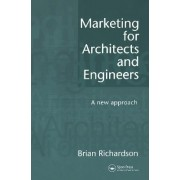 Marketing for Architects and Engineers by Brian Richardson