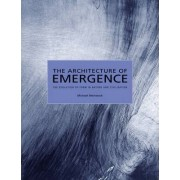 The Architecture of Emergence by Michael Weinstock