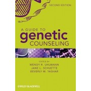 A Guide to Genetic Counseling, Second Edition by Wendy R. Uhlmann