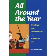 All Around the Year by Jack Santino