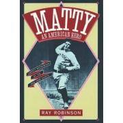 Matty: An American Hero by Ray Robinson