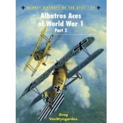 Albatros Aces of World War 1 Part 2: v. 2 by Greg VanWyngarden