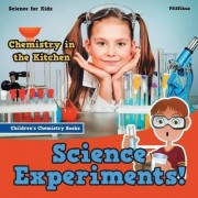 Science Experiments! Chemistry in the Kitchen - Science for Kids - Children's Chemistry Books by Pfiffikus