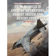 AV-8B Harrier II Units of Operations Desert Shield and Desert Storm by Lon O. Nordeen