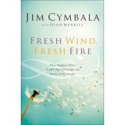 Fresh Wind, Fresh Fire: What Happens When God's Spirit Invades the Heart of His People, Paperback