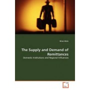 The Supply and Demand of Remittances by Brian Hicks