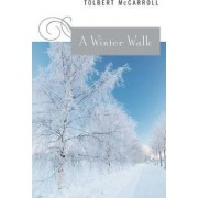 A Winter Walk by Tolbert McCarroll