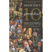 Medicine's 10 Greatest Discoveries by Meyer Friedman