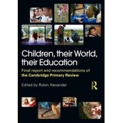 Children, Their World, Their Education by Robin Alexander