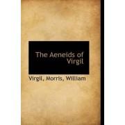 The Aeneids of Virgil by Virgil