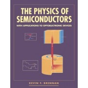 The Physics of Semiconductors by Kevin F. Brennan