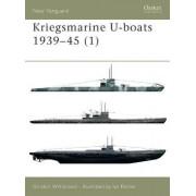 Kriegsmarine U-boats 1939-1945: v. 1 by Gordon Williamson