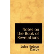 Notes on the Book of Revelations by John Nelson Darby