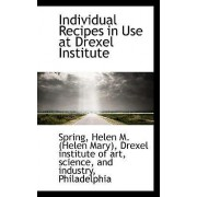 Individual Recipes in Use at Drexel Institute by Spring Helen M (Helen Mary)
