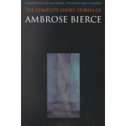 The Complete Short Stories of Ambrose Bierce by Ambrose Bierce