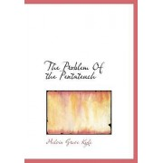 The Problem of the Pentateuch by Melvin Grove Kyle